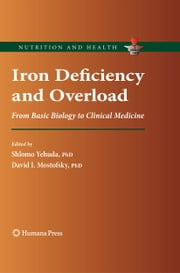 Iron Deficiency and Overload - From Basic Biology to Clinical Medicine ebook by Shlomo Yehuda,David I. Mostofsky