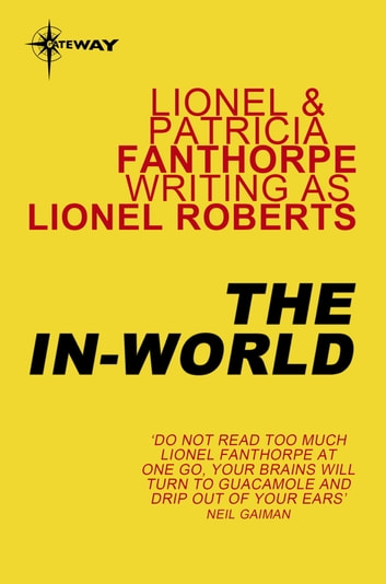 The In-World ebook by Lionel Roberts,Lionel Fanthorpe,Patricia Fanthorpe