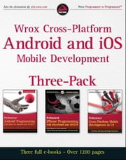 Wrox Cross Platform Android and iOS Mobile Development Three-Pack ebook by Wallace B. McClure,Nathan Blevins,John J. Croft IV,Jonathan Dick,Chris Hardy,Scott Olson,John Hunter,Ben Horgen,Kenny Goers,Rory Blyth,Craig Dunn,Martin Bowling