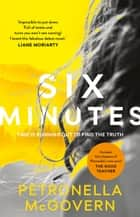 Six Minutes ebook by Petronella McGovern