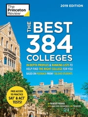 The Best 384 Colleges, 2019 Edition - In-Depth Profiles & Ranking Lists to Help Find the Right College For You ebook by Princeton Review, Robert Franek