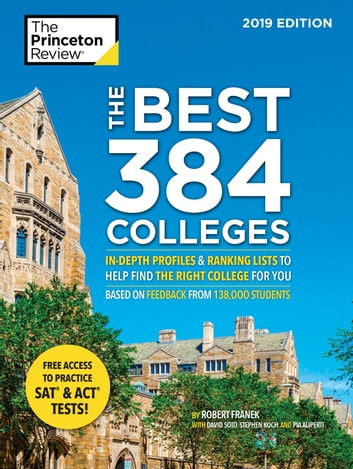 The Best 384 Colleges, 2019 Edition - In-Depth Profiles & Ranking Lists to Help Find the Right College For You ebook by Princeton Review,Robert Franek