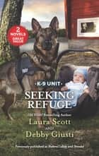 Seeking Refuge ebook by Laura Scott, Debby Giusti