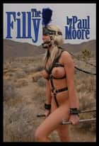 The Filly ebook by Paul Moore