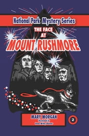 The Face at Mount Rushmore ebook by Mary Morgan