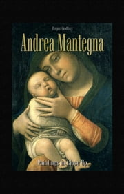 Andrea Mantegna: Paintings in Close Up ebook by Roger Godfrey