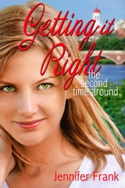 Getting it Right the Second Time Around ebook by Jennifer Frank
