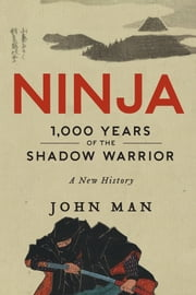 Ninja - A History ebook by John Man