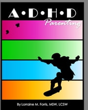 ADHD Parenting ebook by Lorraine Forris, MSW, LCSW