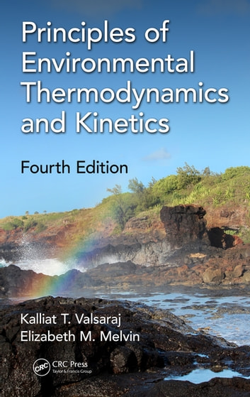Principles of environmental thermodynamics and kinetics ebook by principles of environmental thermodynamics and kinetics ebook by kalliat t valsarajelizabeth m fandeluxe Images