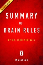 Summary of Brain Rules - by Dr. John Medina | Includes Analysis ebook by Instaread Summaries