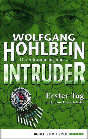 Intruder - Erster Tag ebook by Wolfgang Hohlbein