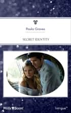 Secret Identity ebook by Paula Graves