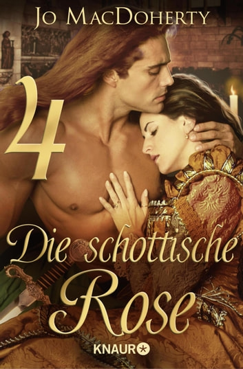 Die schottische Rose 4 - Serial Teil 4 eBook by Jo MacDoherty