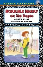 Horrible Harry on the Ropes ebook by Suzy Kline, Frank Remkiewicz