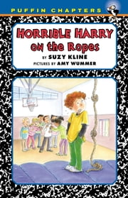 Horrible Harry on the Ropes ebook by Suzy Kline,Frank Remkiewicz