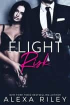 Flight Risk ebook by Alexa Riley