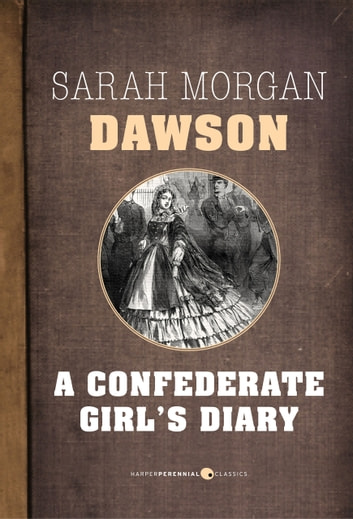 A Confederate Girl's Diary ebook by Sarah Morgan Dawson