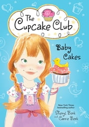 Baby Cakes - The Cupcake Club ebook by Sheryl Berk,Carrie Berk