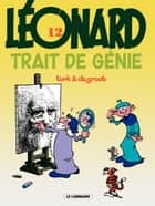 Léonard - tome 12 - Trait de génie ebook by Turk, De Groot