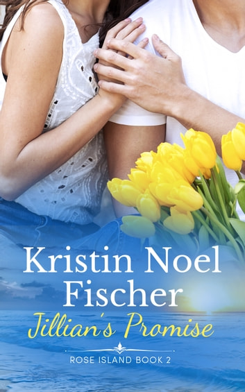 Jillian's Promise - Contemporary Inspirational Romance ebook by Kristin Noel Fischer