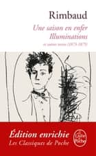 Une saison en Enfer suivi de Les Illuminations ebook by Arthur Rimbaud