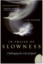 In Praise of Slowness ebook by Carl Honore