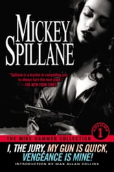 The Mike Hammer Collection - Volume I ebook by Mickey Spillane