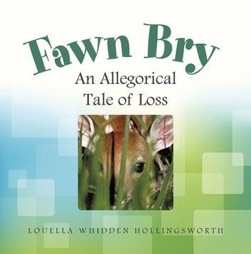 Fawn Bry - An Allegorical Tale of Loss ebook by Louella Whidden Hollingsworth