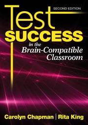 Test Success in the Brain-Compatible Classroom ebook by Carolyn M. Chapman,Rita S. King