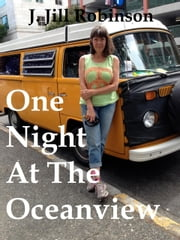 One Night At The Oceanview ebook by J. Jill Robinson