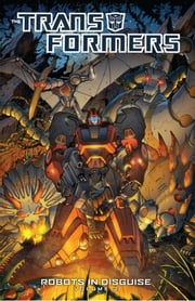 Transformers: Robots in Disguise Vol. 2 ebook by Barber, John; Ramondelli, Livio; Cahill, Brendan; Griffith, Andrew