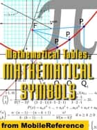 Mathematical Tables: Mathematical Symbols (Mobi Study Guides) ebook by MobileReference