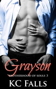 Grayson - Brotherhood of Souls, #3 ebook by K.C. Falls