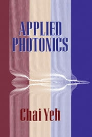 Applied Photonics ebook by Yeh, Chai
