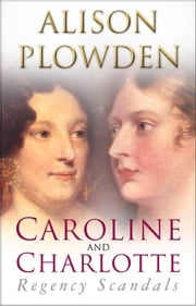 Caroline and Charlotte ebook by Alison Plowden