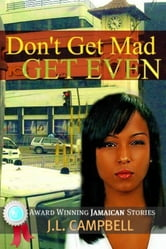 Don't Get Mad…Get Even ebook by J.L. Campbell