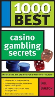 1000 Best Casino Gambling Secrets ebook by Bill BurtonBill BurtonBill BurtonBill BurtonBill Burton