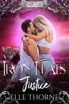 Iron Flats Justice ebook by Elle Thorne