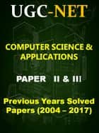 UGC NET Computer Science Previous Years Solved Papers (2004-2017) - Paper-2 & 3 ebook by Veenu Saini