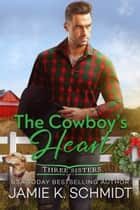 The Cowboy's Heart ebook by Jamie K. Schmidt