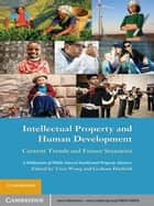 Intellectual Property and Human Development - Current Trends and Future Scenarios ebook by Tzen Wong, Graham Dutfield
