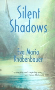 Silent Shadows ebook by Eva Maria Knabenbauer