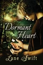Dormant Heart ebook by Lane Swift