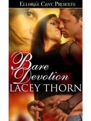 Bare Devotion (Bare Love, Book Four) ebook by Lacey Thorn