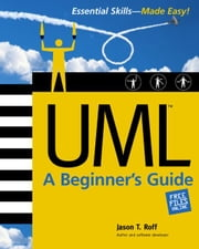 UML: A Beginner's Guide ebook by Jason Roff
