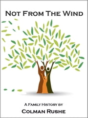 Not From The Wind ebook by Colman Rushe