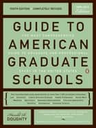 Guide to American Graduate Schools - Tenth Edition, Completely Revised ebook by Harold R. Doughty