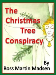 The Christmas Tree Conspiracy ebook by Ross Martin Madsen