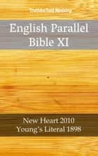 English Parallel Bible XI - New Heart 2010 - Young´s Literal 1898 ebook by Robert Young, Joern Andre Halseth, TruthBeTold Ministry,...
